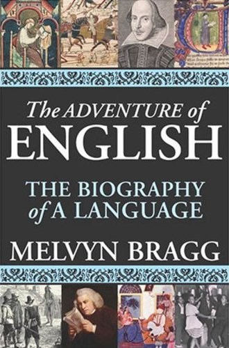 The Adventure of English: The Biography of a Language 9781559707848
