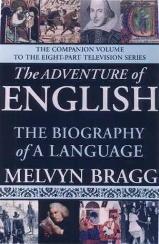The Adventure of English: The Biography of a Language 9781559707107
