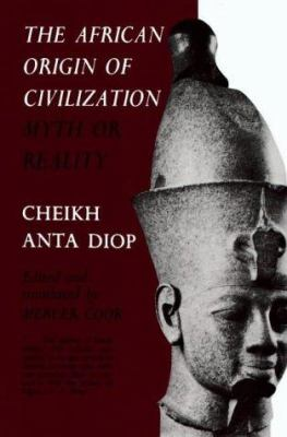 The African Origin of Civilization: Myth or Reality 9781556520723