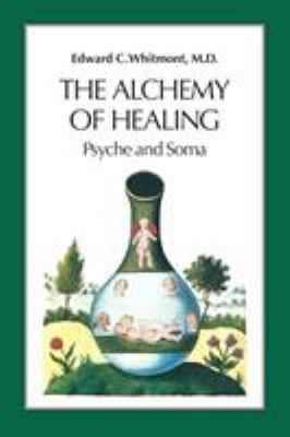 The Alchemy of Healing: Psyche and Soma 9781556431463