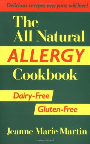 The All Natural Allergy Cookbook: Dairy-Free, Gluten-Free 9781550170443