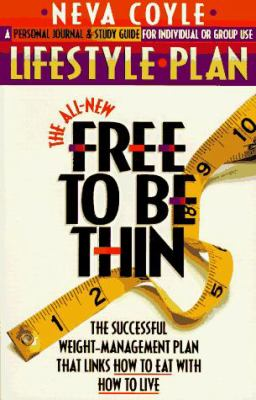 The All New Free to Be Thin Lifestyle Plan 9781556613432