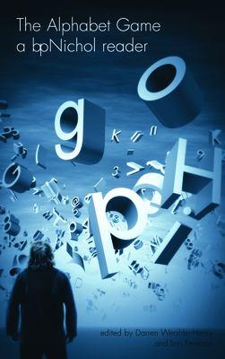 The Alphabet Game: A bpNichol Reader 9781552451878