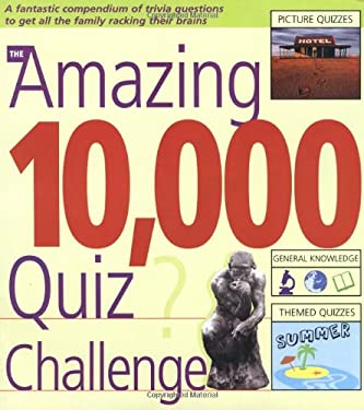 The Amazing 10,000 Quiz Challenge 9781554071173