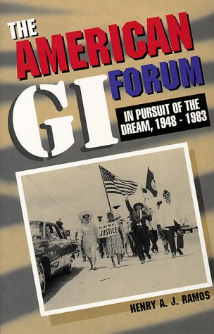 The American GI Forum: In Pursuit of the Dream, 1948-1983 9781558852624