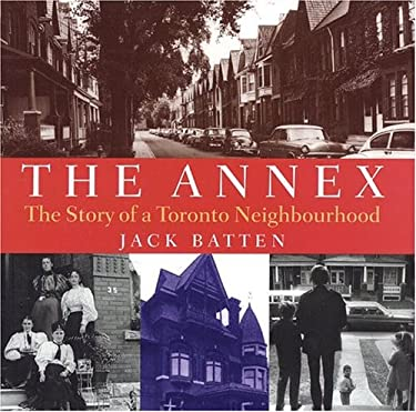 The Annex: The Story of a Toronto Neighbourhood 9781550464016