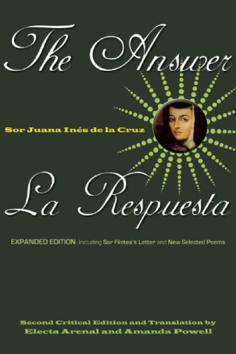 The Answer/La Respuesta: Including Sor Filotea's Letter and New Selected Poems 9781558615984