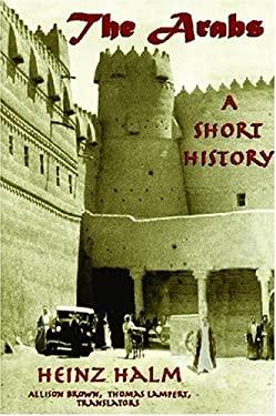 The Arabs: A Short History 9781558764163