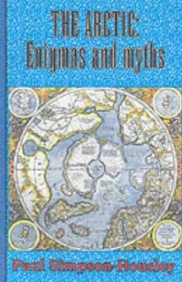 The Arctic: Enigmas and Myths 9781550022643