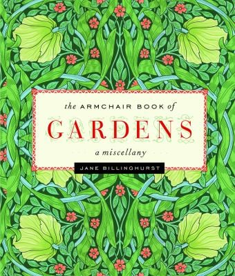 The Armchair Book of Gardens: A Miscellany 9781553653929