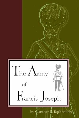 The Army of Francis Joseph 9781557531452