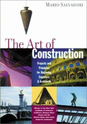 The Art of Construction: Projects and Principles for Beginning Engineers & Architects 9781556520808