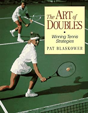 The Art of Doubles Art of Doubles: Winning Tennis Strategies Winning Tennis Strategies 9781558703308