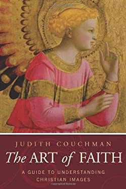 The Art of Faith: A Guide to Understanding Christian Images 9781557256300