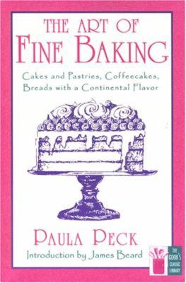 The Art of Fine Baking 9781558215948