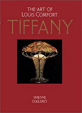 The Art of Louis Comfort Tiffany 9781555214470