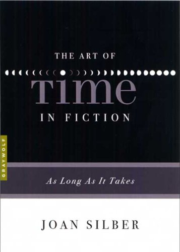 The Art of Time in Fiction: As Long as It Takes 9781555975302