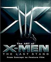 The Art of X-Men: The Last Stand: From Concept to Feature Film 6887613