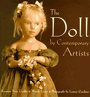The Art of the Contemporary Doll: By Contemporary Artists 9781558598409