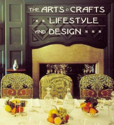 The Arts and Crafts Lifestyle and Design 9781556709913