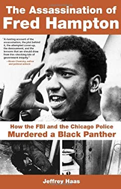 The Assassination of Fred Hampton: How the FBI and the Chicago Police Murdered a Black Panther 9781556527654