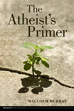 The Atheist's Primer 9781551119625