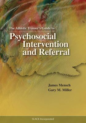 The Athlectic Trainer's Guide to Psychosocial Intervention and Referral 9781556427336