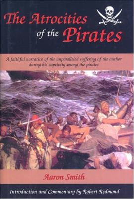 The Atrocities of the Pirates 9781558219717
