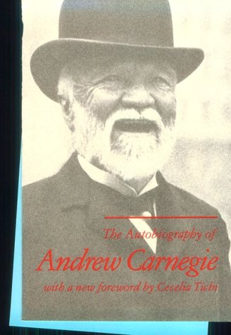 Autobiography of Andrew Carnegie Autobiography of Andrew Carnegie Autobiography of Andrew Carnegie Autobiography of Andrew Carnegie Autobiography of 9781555530013
