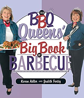 The BBQ Queens' Big Book of Barbecue 9781558322974