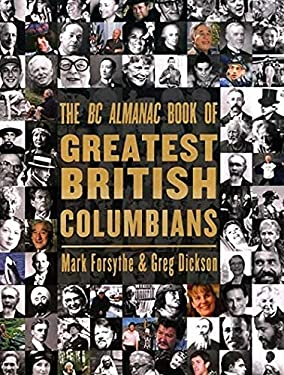 The BC Almanac Book of Greatest British Columbians 9781550173680