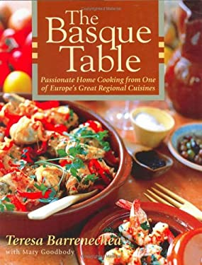 The Basque Table: Passionate Home Cooking from One of Europe's Great Regional Cuisines 9781558321403