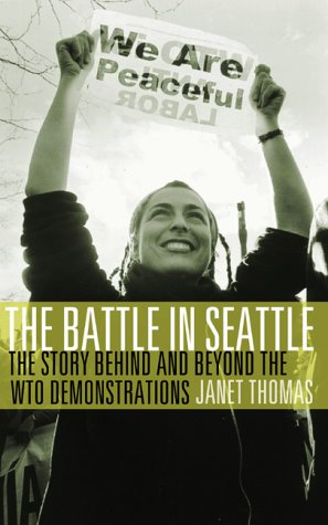 The Battle in Seattle: The Story Behind and Beyond the Wto Demonstrations 9781555911089