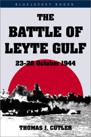The Battle of Leyte Gulf: 23-26 October 1944 9781557502438