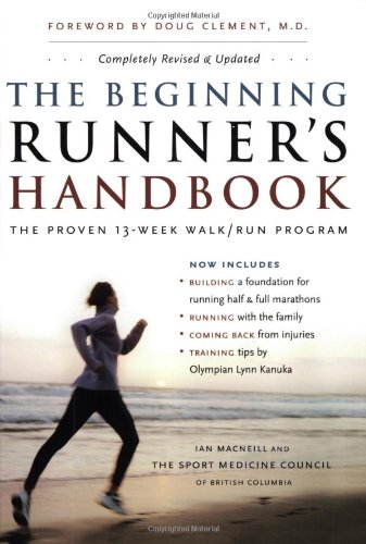 The Beginning Runner's Handbook: The Proven 13-Week Walk/Run Program 9781553650874