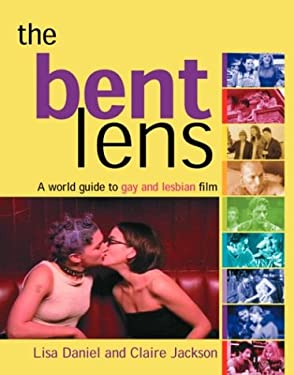 The Bent Lens: 2nd Edition: A World Guide to Gay & Lesbian Film 9781555838065