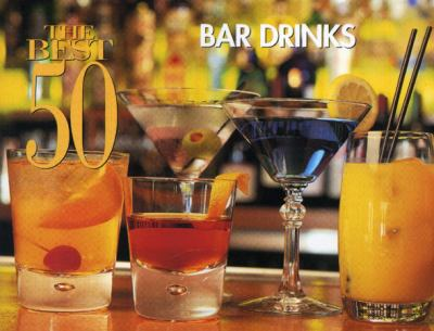The Best 50 Bar Drinks 9781558672574