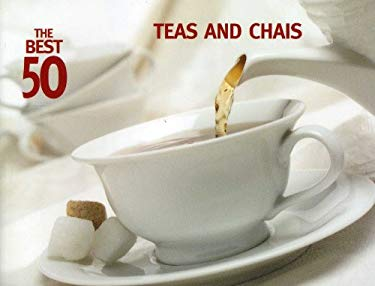 The Best 50 Chais and Teas 9781558672864
