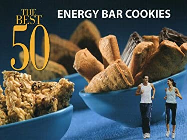 The Best 50 Energy Bar Cookies 9781558673199