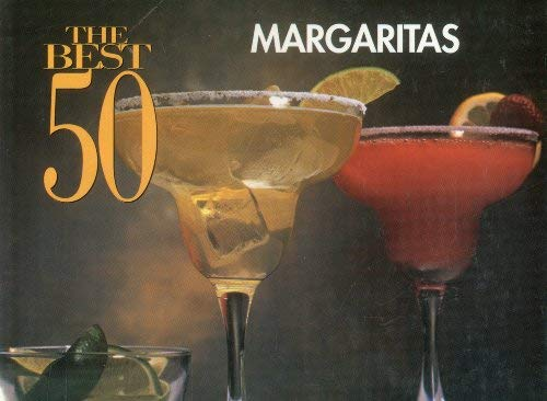 The Best 50 Margaritas 9781558672727