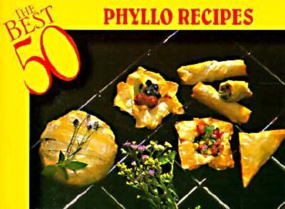 The Best 50 Phyllo Recipes 9781558671430