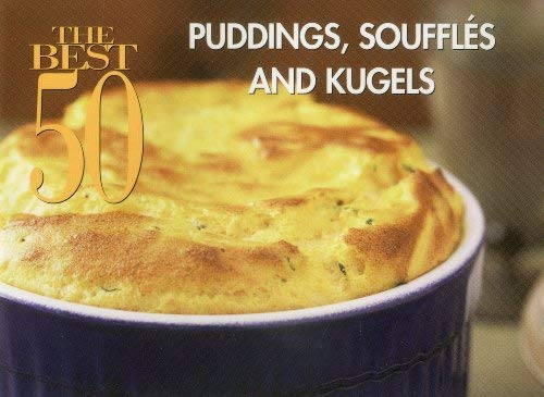 The Best 50 Puddings and Souffles 9781558673038