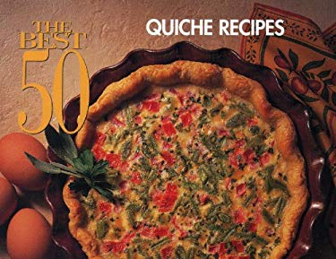 The Best 50 Quiches Recipes 9781558672031
