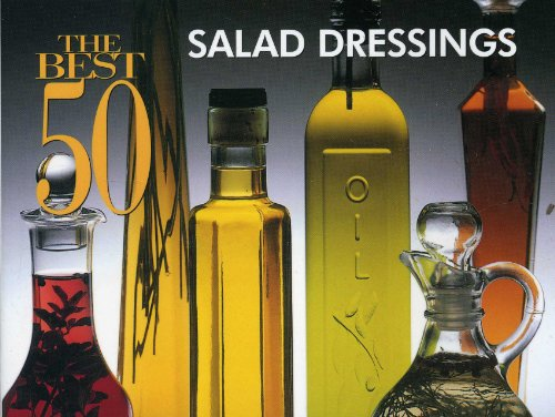 The Best 50 Salad Dressings 9781558672116