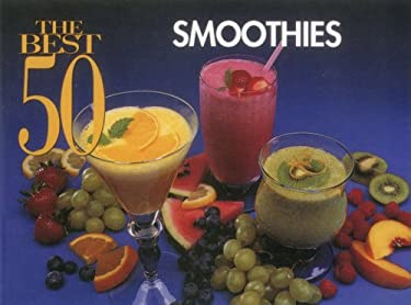 The Best 50 Smoothies 9781558671140