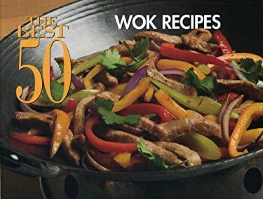 The Best 50 Wok Recipes 9781558673113