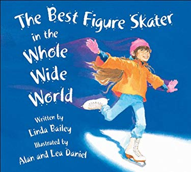 The Best Figure Skater in the Whole Wide World 9781550748819