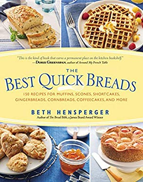The Best Quick Breads: 150 Recipes for Muffins, Scones, Shortcakes, Gingerbreads, Cornbreads, Coffeecakes, and More 9781558321717