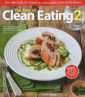 The Best of Clean Eating 2: Over 200 Recipes with Cleaned-Up Comfort Foods & Fast Family Dinners 9781552100974