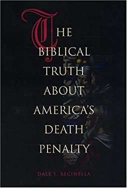 The Biblical Truth about America's Death Penalty 9781555536336